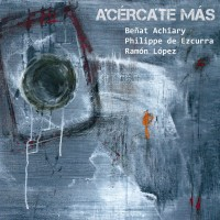 Achiary - Ezcurra - Lopez_acercate mas_buda musique