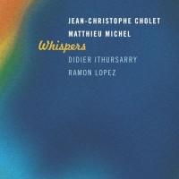 Cholet - Michel - Ithursarry - Lopez_Whispers_La Buissonne_2015