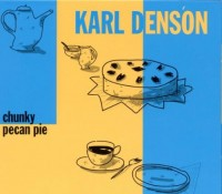 Karl Denson_Chunky Pecan Pie