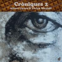 05_Albert Cirera - Ulrich Mitzlaff_Cròniques 2_Discordian Records
