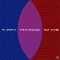 06_Ken Vandermark - Agustí Fernández_Interacting Fields_Discordian Records