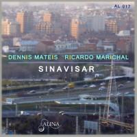 Dennis Mateis_Ricardo Marichal_Sinavisar_Alina Records_2015