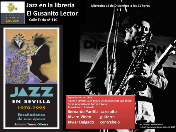 Concierto – presentación del libro Jazz en Sevilla: 1970-1955: Ensoñaciones de una época (Sevilla, 16 de diciembre de 2015) [Noticias]