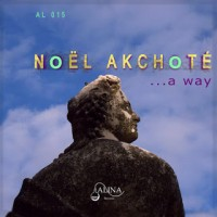 Noel Akchote_A Way_Alina_2015