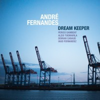 Andre Fernandez_Dream Keeper_Edition Records_2015