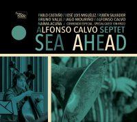 Alfonso Calvo Septet_Sea Ahead_Free Code Jazz Records_2016