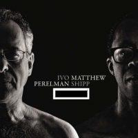 Ivo Perelman - Matthew Shipp_Corpo_Leo Records_2016