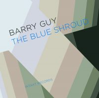 Barry Guy - Blue Shroud Band_The Blue Shroud_Intakt_2016