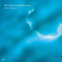 Meinrad Kneer Quintet_Oneirology_JazzHaus Musik_2015