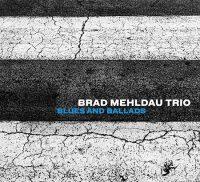 Brad Mehldau Trio_Blues and Ballads_Nonesuch_2016