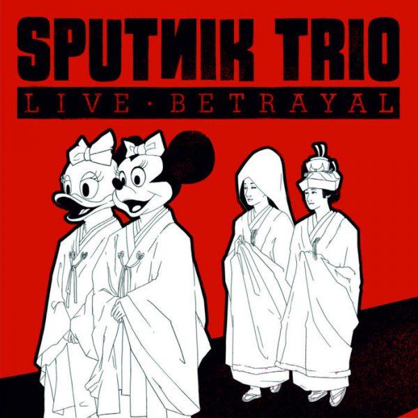 Sputnik Trio_Life Betrayal_Sentencia Records_2016