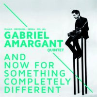 03_gabriel-amargant-quintet_and-now-for-something-completely-different_fresh-sound-new-talent_2015