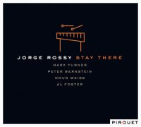 jorge-rossy_stay-there_pirouet-records_2016
