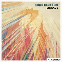 pablo-held-trio_lineage_pirouet-records_2016