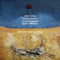 albert-cirera-hernani-faustino-gabriel-ferrandini-agusti-fernandez-_before-the-silence_nobusiness-records_2016