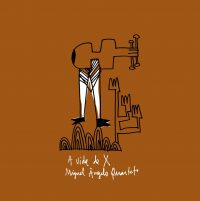 03_miguel-angelo-quartet_a-vida-de-x_carimbo-porta-jazz_2016