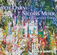 Pete Oxley Y Nicolas Meier: The Colours Of Time (MGP Records 2016) [CD]