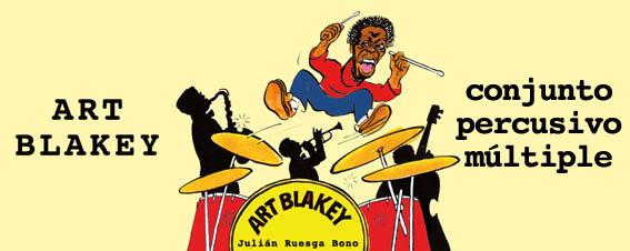 Art Blakey, conjunto percusivo múltiple [Artículo de jazz] Por Julián Ruesga Bono.